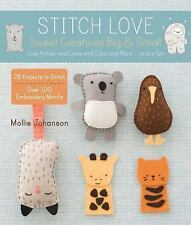 Stitch Love: Sweet Creatures Big & Small: Cute Kitties and Cows and Cubs and Mo
