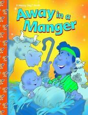 Happy Day Bks.: Away in a Manger Happy Day Book (2001, Hardcover)