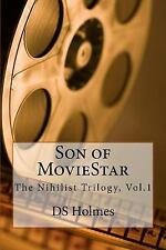The Nihilist: Son of MovieStar by D. Holmes (2014, Paperback)