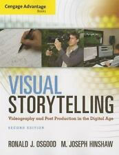 Visual Storytelling : Videography and Post Production in the Digital Age by...