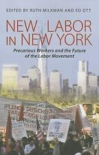 New Labor in New York : Precarious Workers and the Future of the Labor...