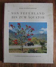 Von Feuerland bis zum Äquator Farbbildwerk einer Reise Kurt Peter Karfeld