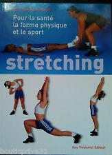 Livre sport -  Stretching - Pour La Santé, Le Fitness Et Le Sport