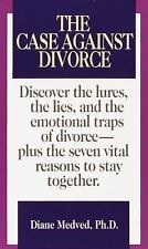 Case Against Divorce by Diane Medved (1990, Paperback)