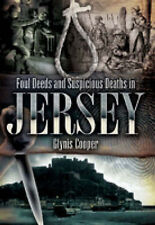 Foul Deeds and Suspicious Deaths in Jersey by Glynis Cooper (Paperback, 2008)