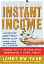 Instant Income: Strategies That Bring in the Cash, , Switzer, Janet, Very Good,