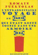 ROMAIN PUERTOLAS EXTREME VOYAGE DU FAKIR QUI ETAIT RESTE DANS UNE ARMOIRE IKEA