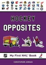 My First NHL Book: Hockey Opposites by Christopher Jordan (2011, Board Book)