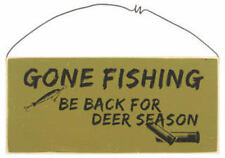 GONE FISHING ... BE BACK FOR DEER SEASON ~ WOOD SIGN ~ Too Funny!