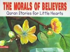The Moral of Believers - Qur'an Stories for Little Hearts