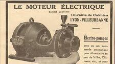 69 LYON VILLEURBANNE LE MOTEUR ELECTRIQUE ELECTRO POMPES PUBLICITE 1926