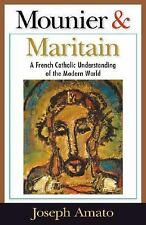 Mounier and Maritain: A French Catholic Understanding of the Modern World