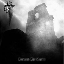 Fear of Eternity - Toward the Castle CD 2005 black metal ambient Moribund