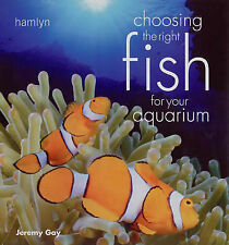 Choosing the Right Fish for Your Aquarium, Gay, Jeremy