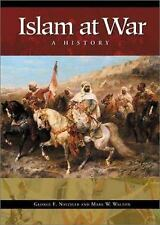 Islam at War : A History by George F. Nafziger and Mark W. Walton (2003,...