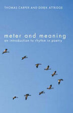 Meter and Meaning: An Introduction to Rhythm in Poetry Attridge, Derek, Carper,