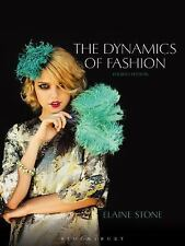 The Dynamics of Fashion by Elaine Stone (2013, Hardcover)