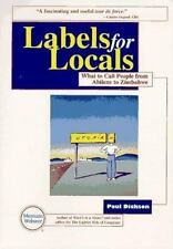 Labels for Locals: What to Call People from Abilene to Zimbabwe, Paul Dickson, N