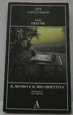 Il mondo e il mio obiettivo - Gisèle Freund  - Abscondita -  6007