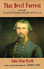 That Devil Forrest: Life of General Nathan Bedford Forrest, John A. Wyeth, Good