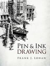 Dover Art Instruction: Pen and Ink Drawing by Frank J. Lohan (2013, Paperback)