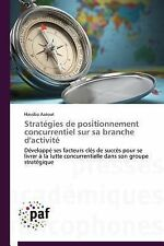 Strategies de Positionnement Concurrentiel Sur Sa Branche D'Activite by...