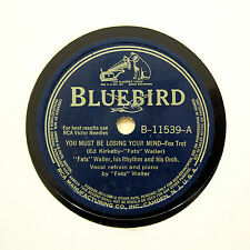 "FATS WALLER RHYTHM ""You Must Be Losing Your Mind"" BLUEBIRD B-11539 [78 RPM]"