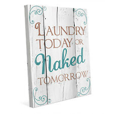 Laundry Today or Naked Tomorrow 16x20 Canvas Wall Art Print NEW PRICE REDUCED