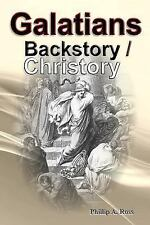 Galatians - Backstory / Christory by Phillip A. Ross (2016, Paperback)