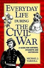 Everyday Life During the Civil War (Writer's Guides to Everyday Life)-ExLibrary