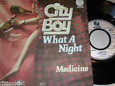 "7"" - City Boy / What a Night & Medicine - 1978 # 2195"