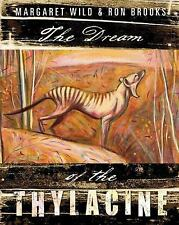 The Dream of the Thylacine by Margaret Wild (2013, Hardcover)