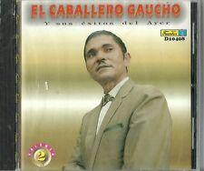 El Caballero Gaucho Y Sus Exitos Del Ayer Latin Music CD New