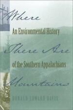Where There Are Mountains: An Environmental History of the Southern Ap-ExLibrary