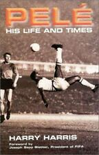 Pelé : His Life and Times by Harry Harris (2003, Paperback)