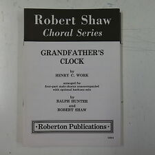 choral / vocal score GRANDFATHERS CLOCK henry work ,  hunter & shaw MALE CHORUS
