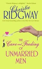 Avon Contemporary Romance Ser.: The Care and Feeding of Unmarried Men by...