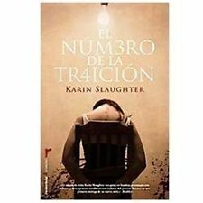 numero de la traicion / UndoneEl by Karin Slaughter (2012, Paperback)
