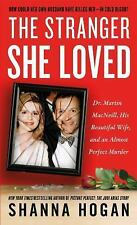 The Stranger She Loved: Dr. Martin MacNeill, His Beautiful Wife, and an Almost P