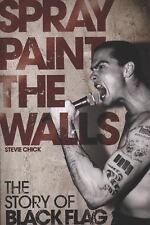 Spray Paint the Walls : The Story of Black Flag by Steve Chick (2009, Paperback)