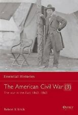 The American Civil War (3): The War In The East 1863-1865 (Essential-ExLibrary
