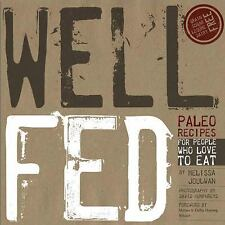 Well Fed : Paleo Recipes for People Who Love to Eat by Melissa Joulwan (2012, Pa