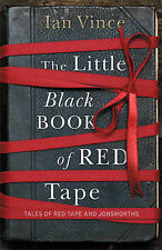 The Little Black Book of Red Tape: Great British Bureaucracy, Ian Vince