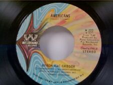 "BYRON MAC GREGOR ""AMERICANS / AMERICA THE BEAUTIFUL"" 45 MINT"