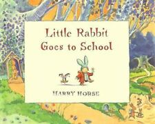 Little Rabbit Goes to School by Horse, Harry, Good Book