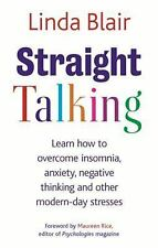 Straight Talking: Learn How to Overcome Insomnia, Anxiety, Negative Thinking and