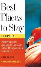 Best Places to Stay in Florida: Fifth Edition (5th ed), Christine Davidson, New