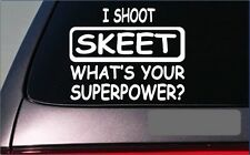 "Skeet Superpower Sticker *G447* 8"" Vinyl Decal clay target pigeon"
