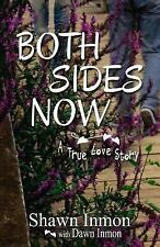 Both Sides Now by Shawn Inmon and Dawn Inmon (2013, Paperback)