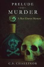 Prelude to Murder: A Rex Graves Mystery, Challinor, C. S., Good Book